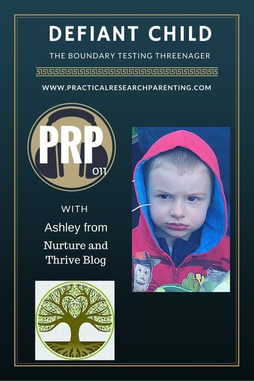 PRP011: Defiant child, the boundary testing threenager - Practical Research Parenting