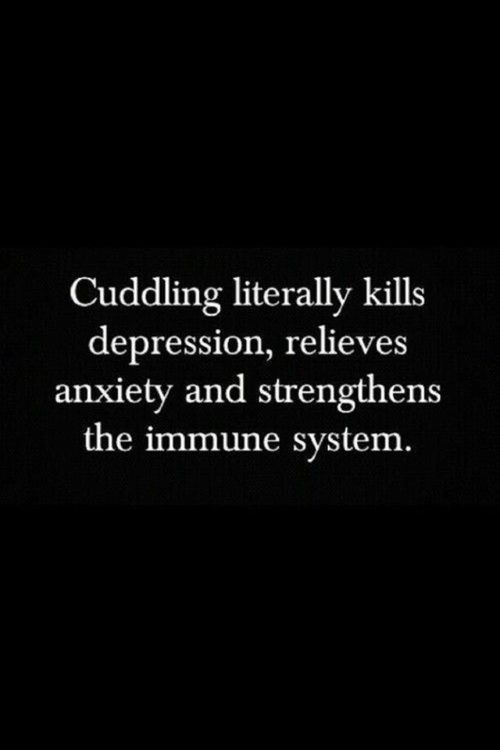 Guess that's why I'm depressed and my anxiety so high ._. My cuddle buddy's in boot camp :c