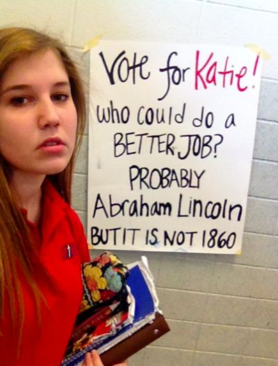 I'd vote for Katie. That campaign slogan is solid.