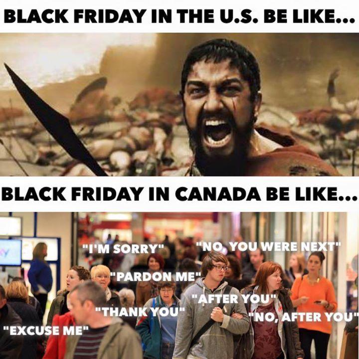 Image result for canadians on black friday funny