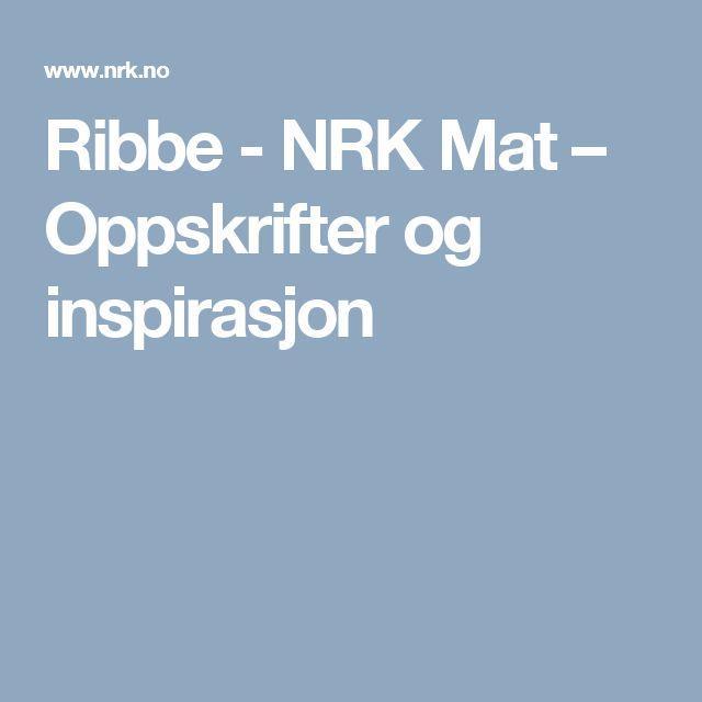 Ribbe - NRK Mat – Oppskrifter og inspirasjon