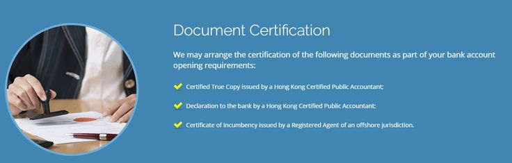 Prime pillar CPA dcoument certificartion may arrange the certification of the following documents as part of your bank account opening requirements, Certified True Copy issued by a Hong Kong Certified Public Accountant, Declaration to the bank by a Hong Kong Certified Public Accountant, Certificate of Incumbency issued by a Registered Agent of an offshore jurisdiction.. If you want more information Contact now (852) 28051030, Fax no. (852) 28051699 Hong Kong Commercial Building, Room 405…