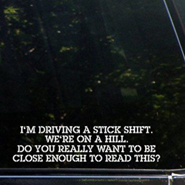 I'm Driving A Stick Shift Funny Jeep Wrangler Decal