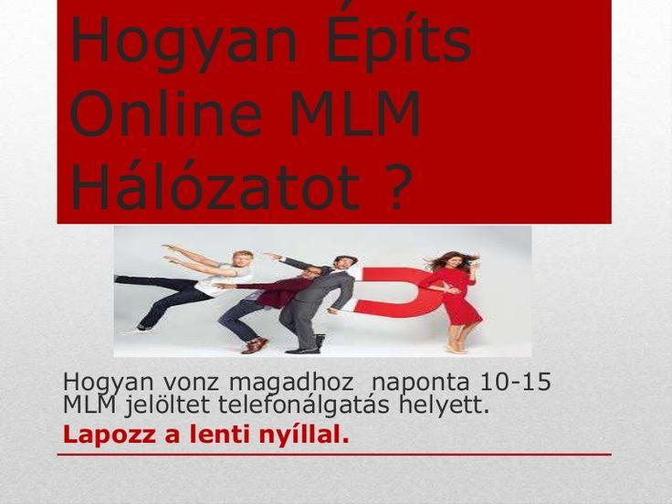 online mlm hálózat építés by Palásti Róbert via slideshare