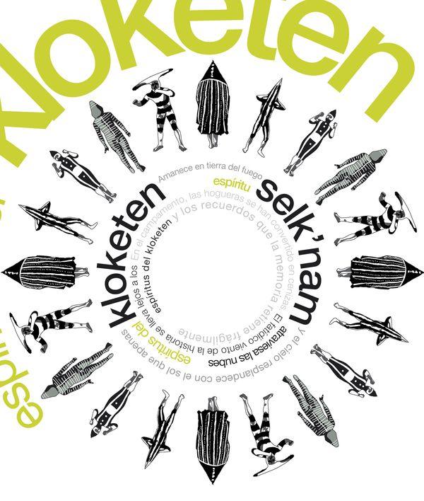 Gráfica compuesta por los espíritus Selk'nam del ritual de iniciación de la juventud a la adultez, el texto que acompaña es alusivo a parte de un poema que habla de este ritual.