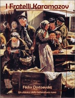 Fëdor Dostoevskij - I Fratelli Karamazov