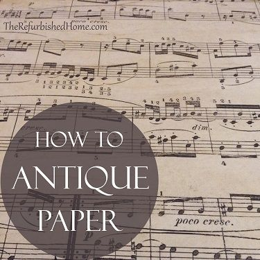 How to Age and Antique Paper from The Refurbished Home