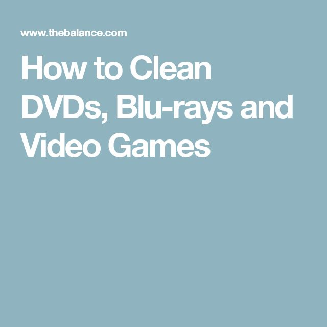 How to Clean DVDs, Blu-rays and Video Games
