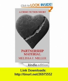Partnership Material A Crime Fiction Short eBook Melissa F. Miller ,   ,  , ASIN: B007RYJPZ8 , tutorials , pdf , ebook , torrent , downloads , rapidshare , filesonic , hotfile , megaupload , fileserve
