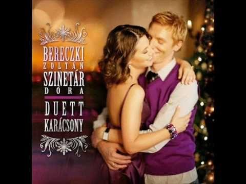 Bereczki Zoltán&Szinetár Dóra - Csengő szól 'Duett Karácsony' - YouTube