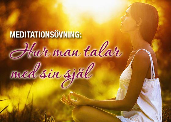 Meditationsövning: Hur man talar med sin själ
