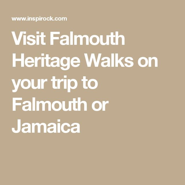 Visit Falmouth Heritage Walks on your trip to Falmouth or Jamaica