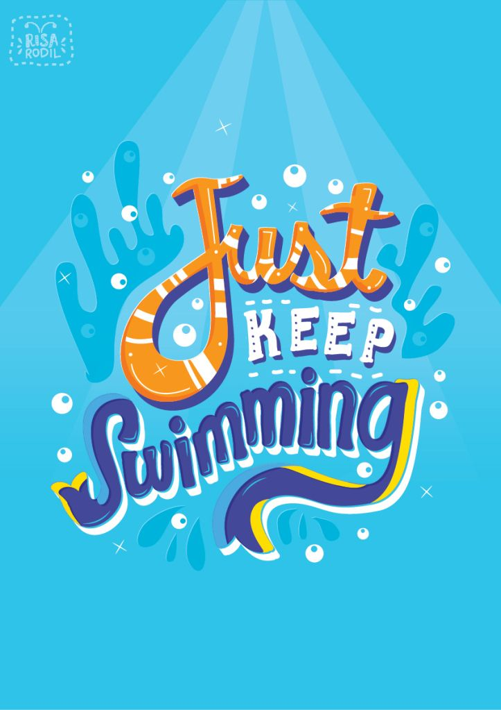 "Artist Credit: Risa Rodil // Ingenious Graphic Renderings of Quotes from Pixar Movies // Finding Nemo - ""just keep swimming"" quote / Dory / cute type design and hand lettering / poster / illustration /"