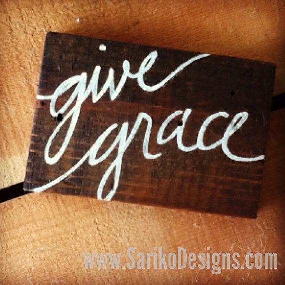 Small Hand painted 'give grace' on Reclaimed Wood by sariko1981