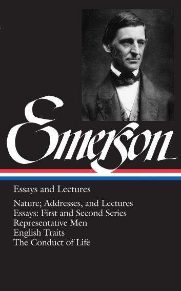 """Emerson: Essays and Lectures"" by Ralph Waldo Emerson"