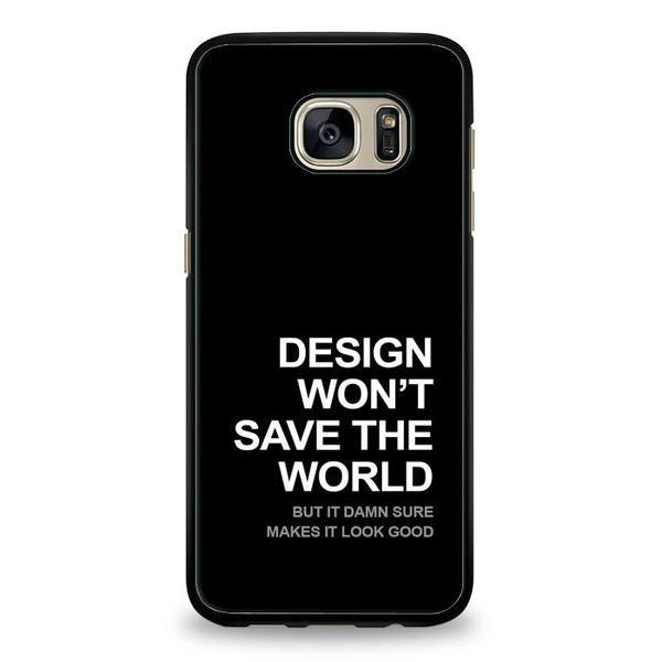 Design Won't Change the World Samsung Galaxy S7 Case   ^ Materials : Plastic, Rubber  ^ Colors : Black, White, Transparent #Samsung #SamsungGalaxy #SamsungGalaxyS7 #SamsungGalaxyPhoneCase #SamsungGalaxyS7PhoneCase #PhoneCase #MobileCase #ariesand #ariesandCase #geek #geekPhoneCase