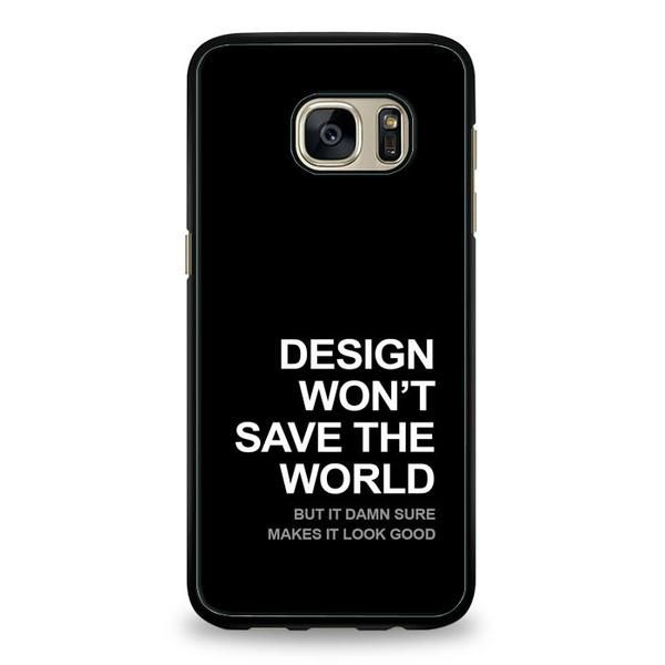Design Won't Change the World Samsung Galaxy S7 Case   ^ Materials : Plastic, Rubber  ^ Colors : Black, White, Transparent #Samsung #SamsungGalaxy #SamsungGalaxyS7 #SamsungGalaxyPhoneCase #SamsungGalaxyS7PhoneCase #PhoneCase #MobileCase #ariesand #ariesandCase #geek #geekPhoneCase
