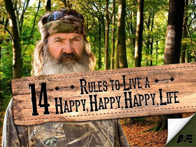 14 Rules to Live a Happy Happy Happy Life @A&E Television @DuckDynastyAE by EMPOWERED PRESENTATIONS! | Design | Workshops | Training via slideshare