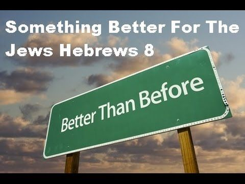 Something Better For The Jews Hebrews 8