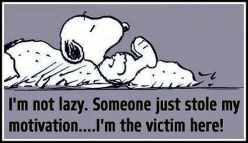 """I'm not lazy. Someone just stole my motivation...I'm the victim here!"" Oh Snoopy."