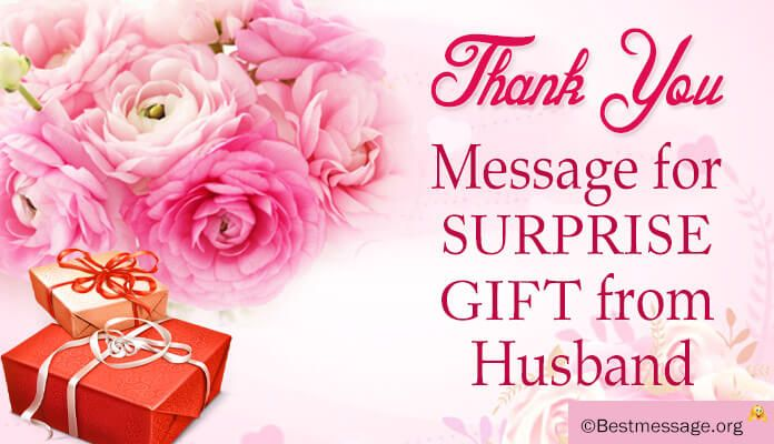 Beautiful Thank You Message For Husband For His Surprise Gift Thank You Messages Birthday Gift Quote Message For Husband