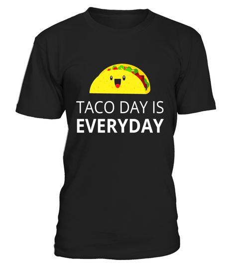 "# Taco Day Is Everyday | Funny Tacos T-Shirt .  Special Offer, not available in shops      Comes in a variety of styles and colours      Buy yours now before it is too late!      Secured payment via Visa / Mastercard / Amex / PayPal      How to place an order            Choose the model from the drop-down menu      Click on ""Buy it now""      Choose the size and the quantity      Add your delivery address and bank details      And that's it!      Tags: Do you wish everyday was taco day? Do…"