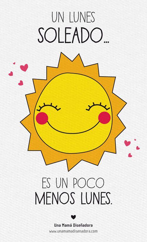 """""""Un lunes soleado es un poco menos lunes"""" ;)"""