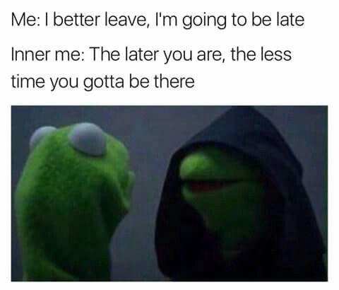 Evil Kermit....this is the exact same thought I get while going to school