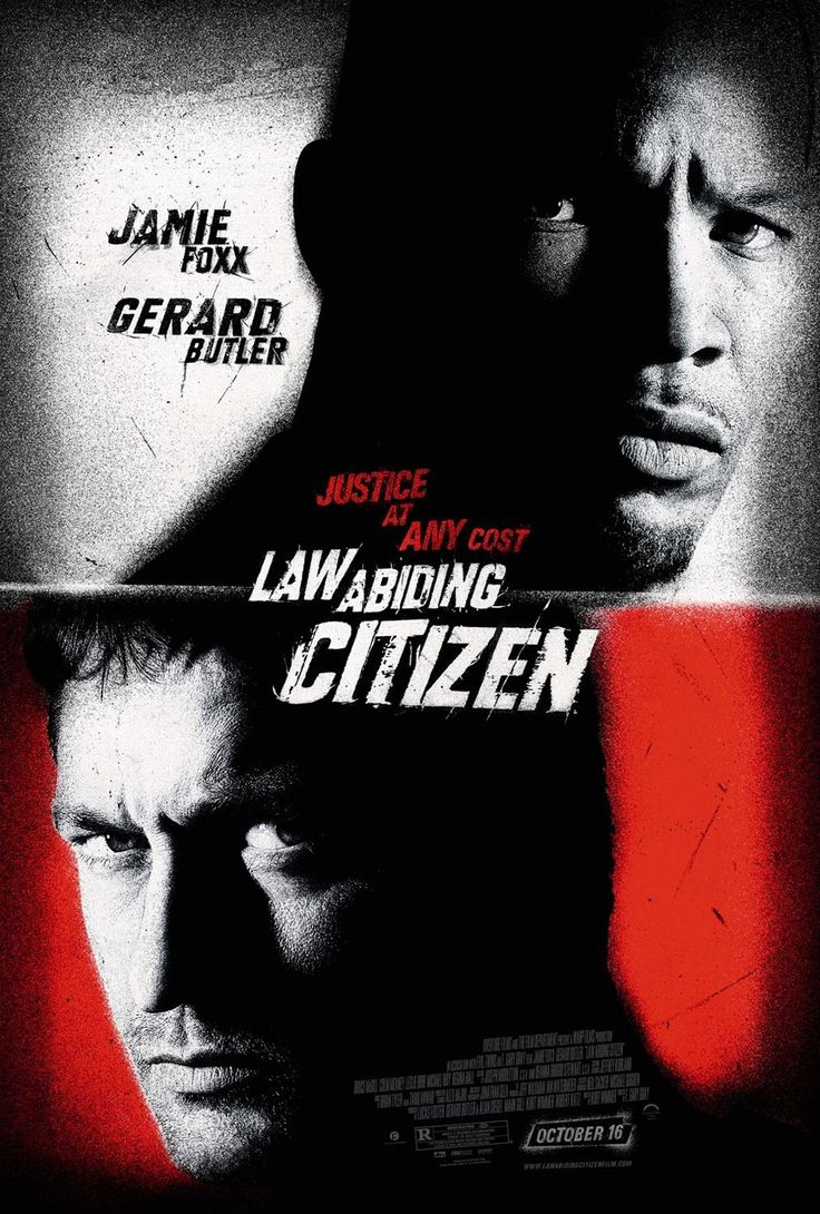Law Abiding Citizen (2009)  When the law doesn't serve true justice or good, 1 man decides to do it himself.