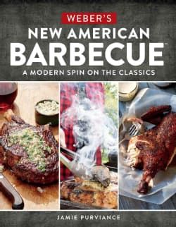 Weber's New American Barbecue: A Modern Spin on the Classics (Paperback)   Overstock.com Shopping - The Best Deals on Grilling