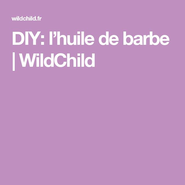 DIY: l'huile de barbe | WildChild