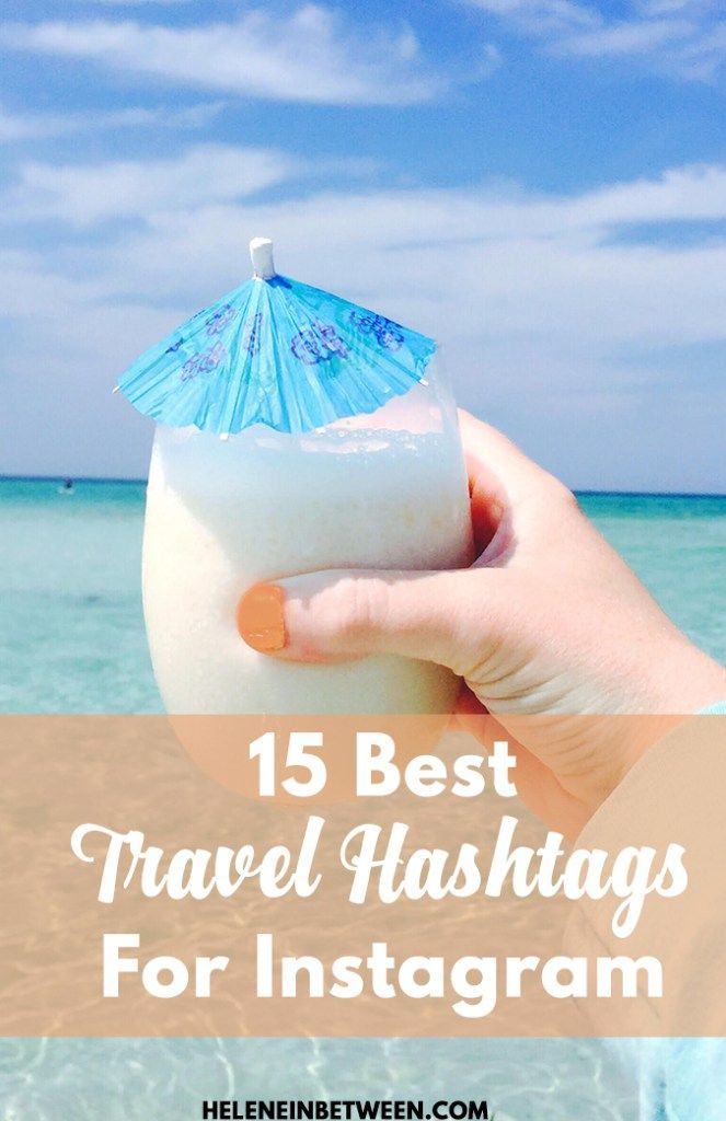 15 Best Travel Hashtags for Instagram - Grow your Instagram by using these awesome hashtags for exploring, traveling, and more!