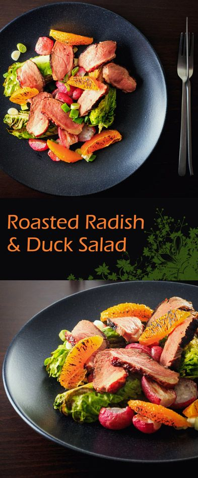 Warm Roasted Radish and Duck Salad Recipe: If you have not roasted radishes you definitely should start and they are perfect in this refreshing warm duck salad with orange.