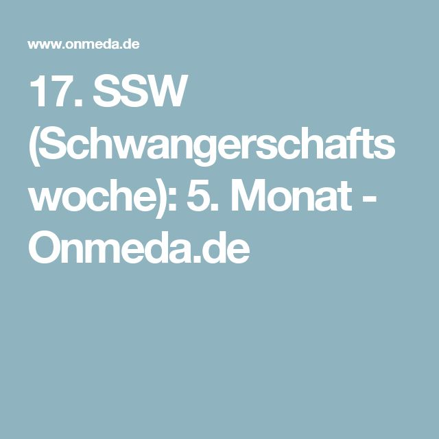 17. SSW (Schwangerschaftswoche): 5. Monat - Onmeda.de