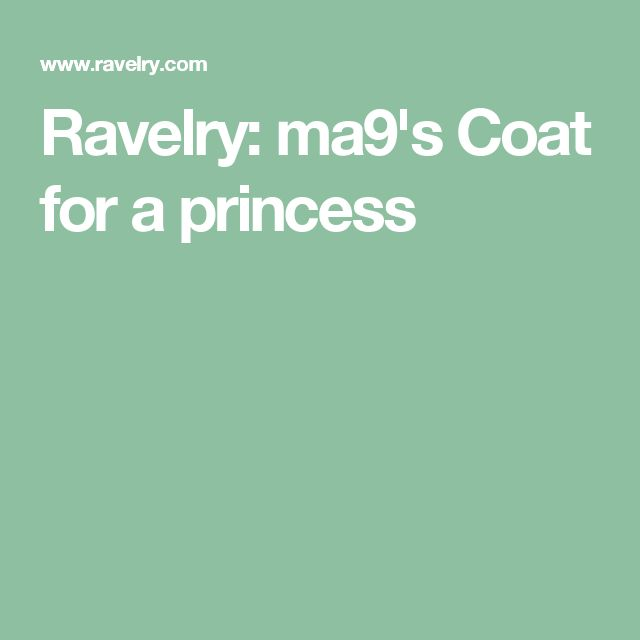 Ravelry: ma9's Coat for a princess