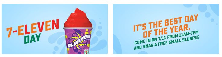 FREE Slurpee day! Stop in 7-Eleven and pick one up.