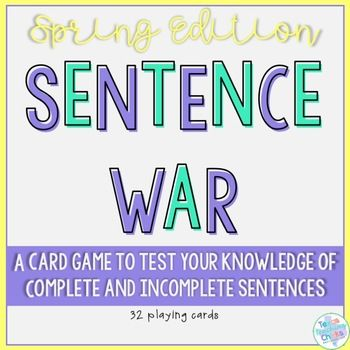Sentence War: Spring Edition complete and incomplete sentences