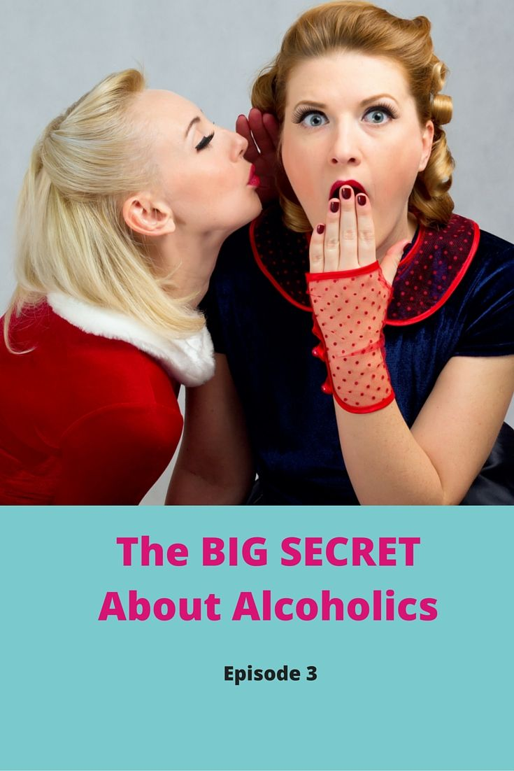 The BIG Secret About Alcoholics - Episode 3