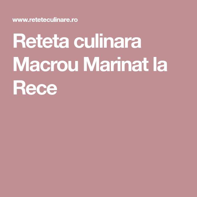Reteta culinara Macrou Marinat la Rece
