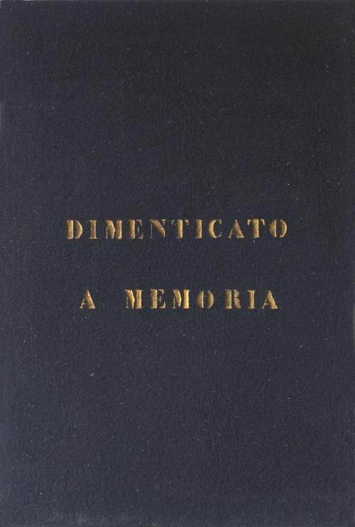 Vincenzo Agnetti, Dimenticato a memoria, 1972, feltro dipinto, 118,9x79,4 cm