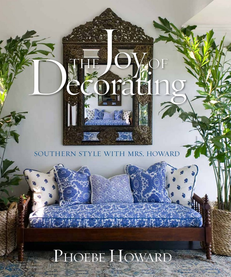 Phoebe Howards New Book The Joy Of Decorating Beautiful Interior Design
