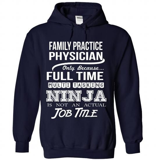 FAMILY-PRACTICE-PHYSICIAN - Job title #tee #Tshirt. LOWEST SHIPPING:  => https://www.sunfrog.com/No-Category/FAMILY-PRACTICE-PHYSICIAN--Job-title-1480-NavyBlue-Hoodie.html?id=60505