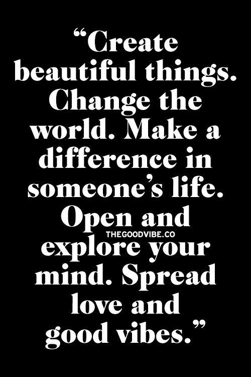 Create, Change, Explore, Love….