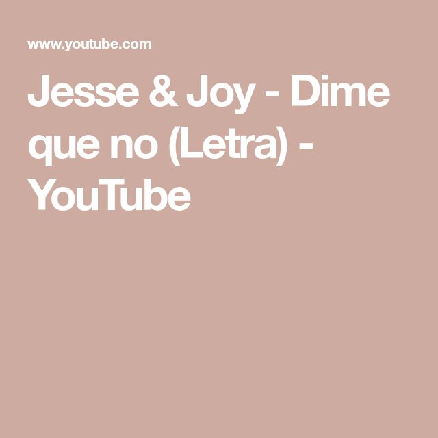 Jesse & Joy - Dime que no (Letra) - YouTube