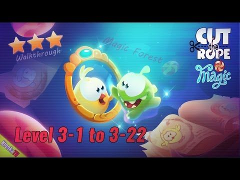 Cut The Rope: Magic - Level 3-1 to 3-22 Magic Forest Walkthrough (3 Stars)