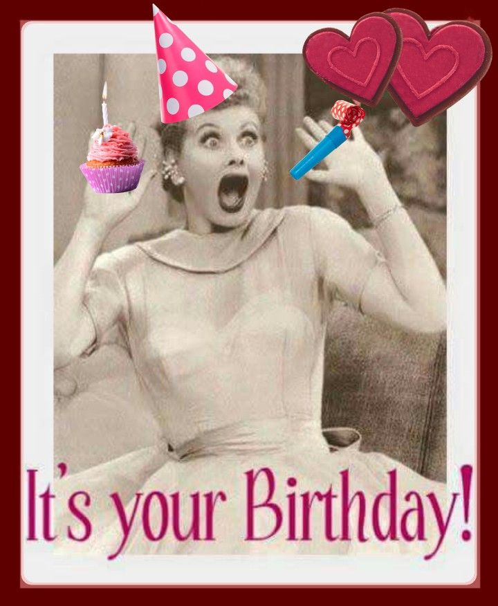 I love Lucy Its your birthday card. | Happy Birthday ... Lucille Ball Quotes