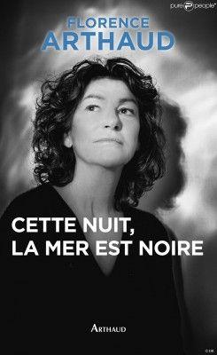 Découvrez Cette nuit, la mer est noire, de Florence Arthaud sur Booknode, la communauté du livre. #jeveuxlire Mars 2015