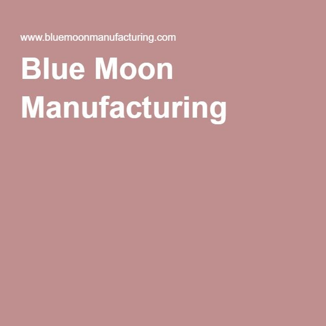 Blue Moon Manufacturing