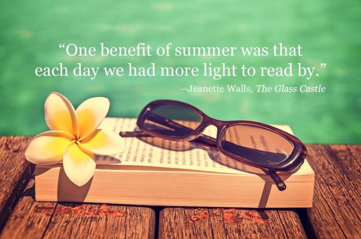 42 Of The Most Beautiful Literary Quotes About Summer Quote from one of my favorite books, The Glass Castle 42 Of The Most Beautiful Literary Quotes About Summer