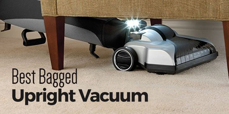 List of the Best Bagged Upright Vacuum 2017  https://cleansuggest.com/best-bagged-upright-vacuum/  #cleansuggest #vacuumcleaner #home #reviews
